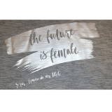 Frauen T-Shirt the future is female